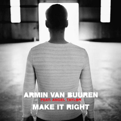 Armin Van Buuren Feat Angel Taylor Make It Right Ilan