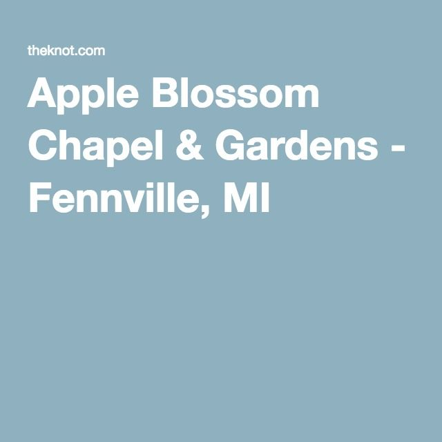 8de34c39ebaba4d34aa99f7e5018f8bb - Apple Blossom Chapel And Gardens In Fennville