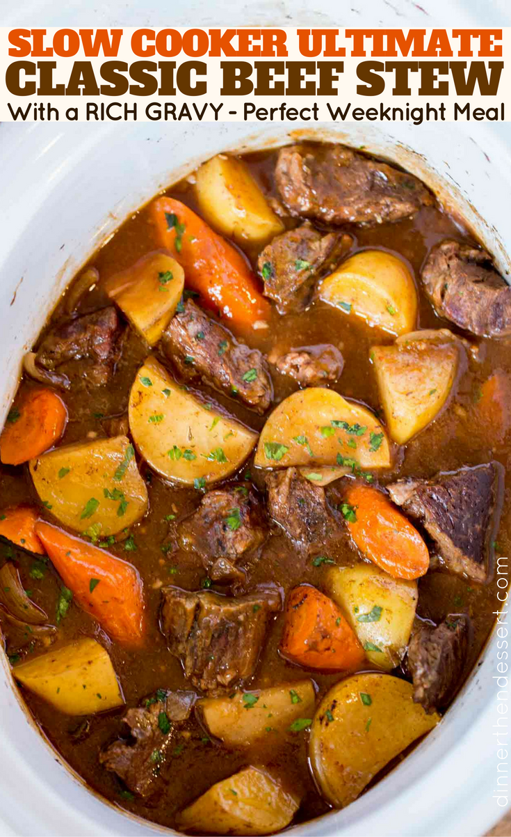 Ultimate Slow Cooker Beef Stew - Dinner, then Dess