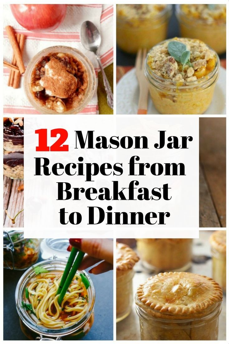 mason jar recipes from breakfast to dinner mason jar recipes