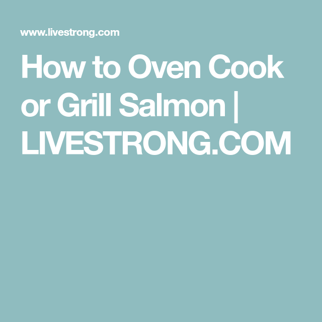 Photo of How to Oven Cook or Grill Salmon | Livestrong.com