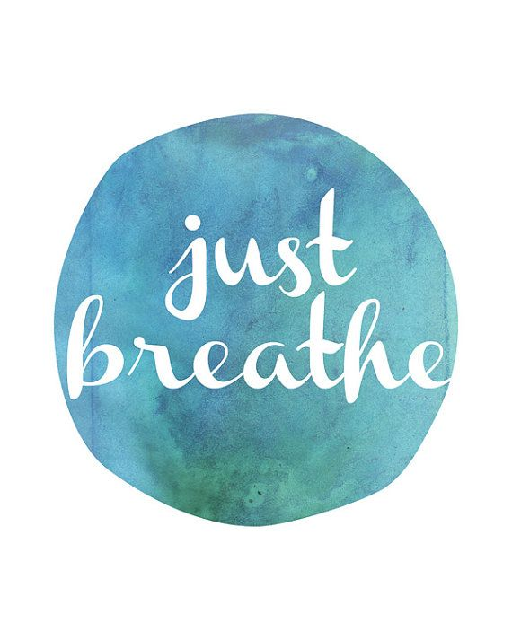 Really Cute Teal Teal Wallpaper Just Breathe Quote Print Inspirational Quote By