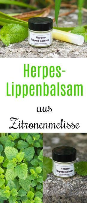 Herpes-Lippenbalsam aus Zitronenmelisse #naturalcures