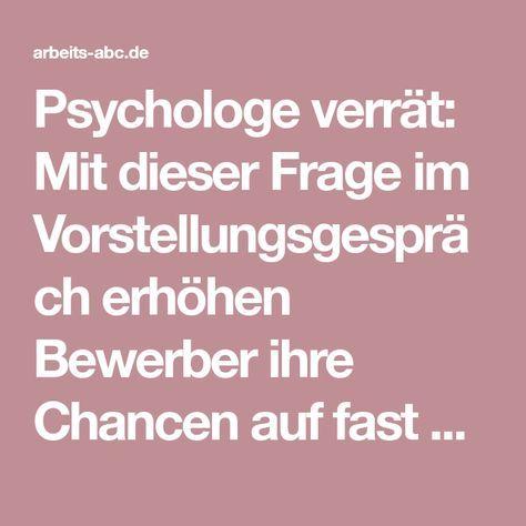 Psychologe verrät: Mit dieser Frage im Vorstellungsgespräch erhöhen Bewerber ihre Chancen auf fast 100 Prozent » arbeits-abc.de