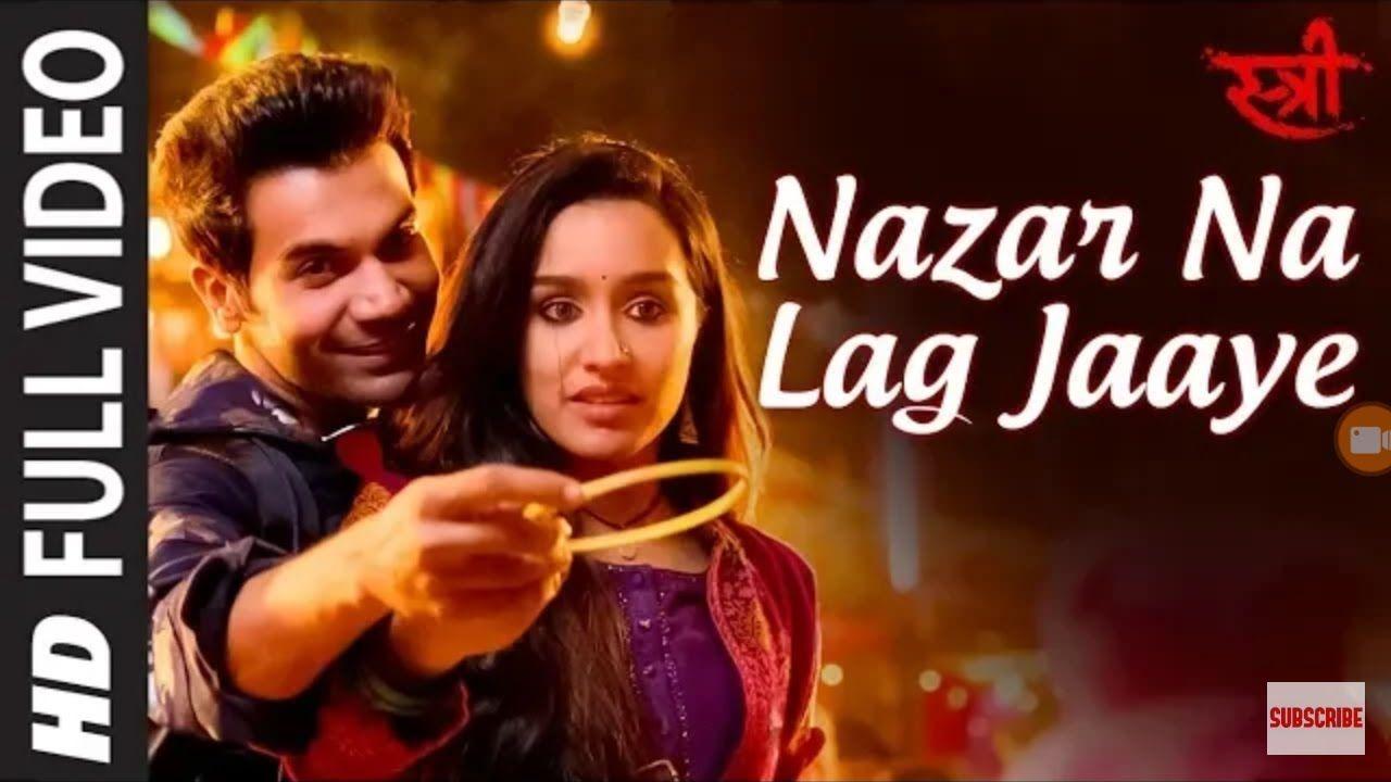 Queries Stree Movi New Mp3 Song Nazar Na Lag Jaaye Janu Rajkumar Rao Sradhdha Kapoor Najarnalagjaye Stree Sradhdhak Bollywood Music Lyrics Audio Songs