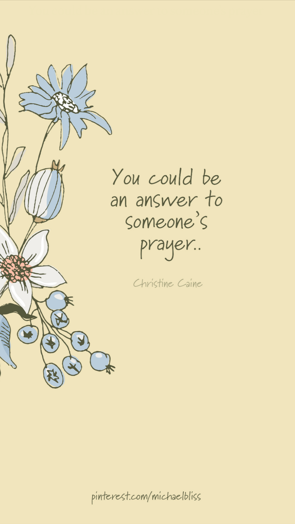You could be an answer to someone's prayer