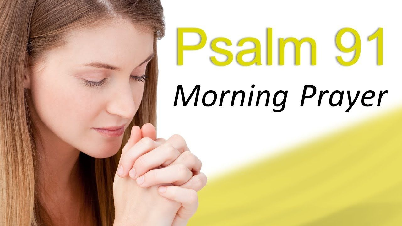 A prayer for divine protection psalms 91 morning