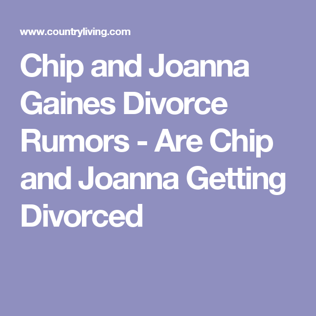 Chip Gaines Shuts Down Divorce Rumors With 3 Simple Words Chip Gaines Chip And Joanna Gaines Gaines