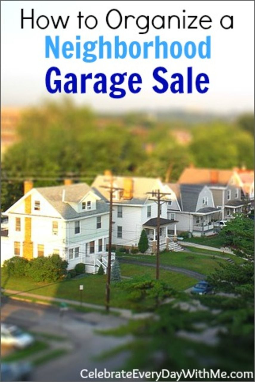 Plan A Successful Neighborhood Garage Sale With These Tips Http Celebrateeverydaywithme C Neighborhood Garage Sale Community Garage Sale The Neighbourhood
