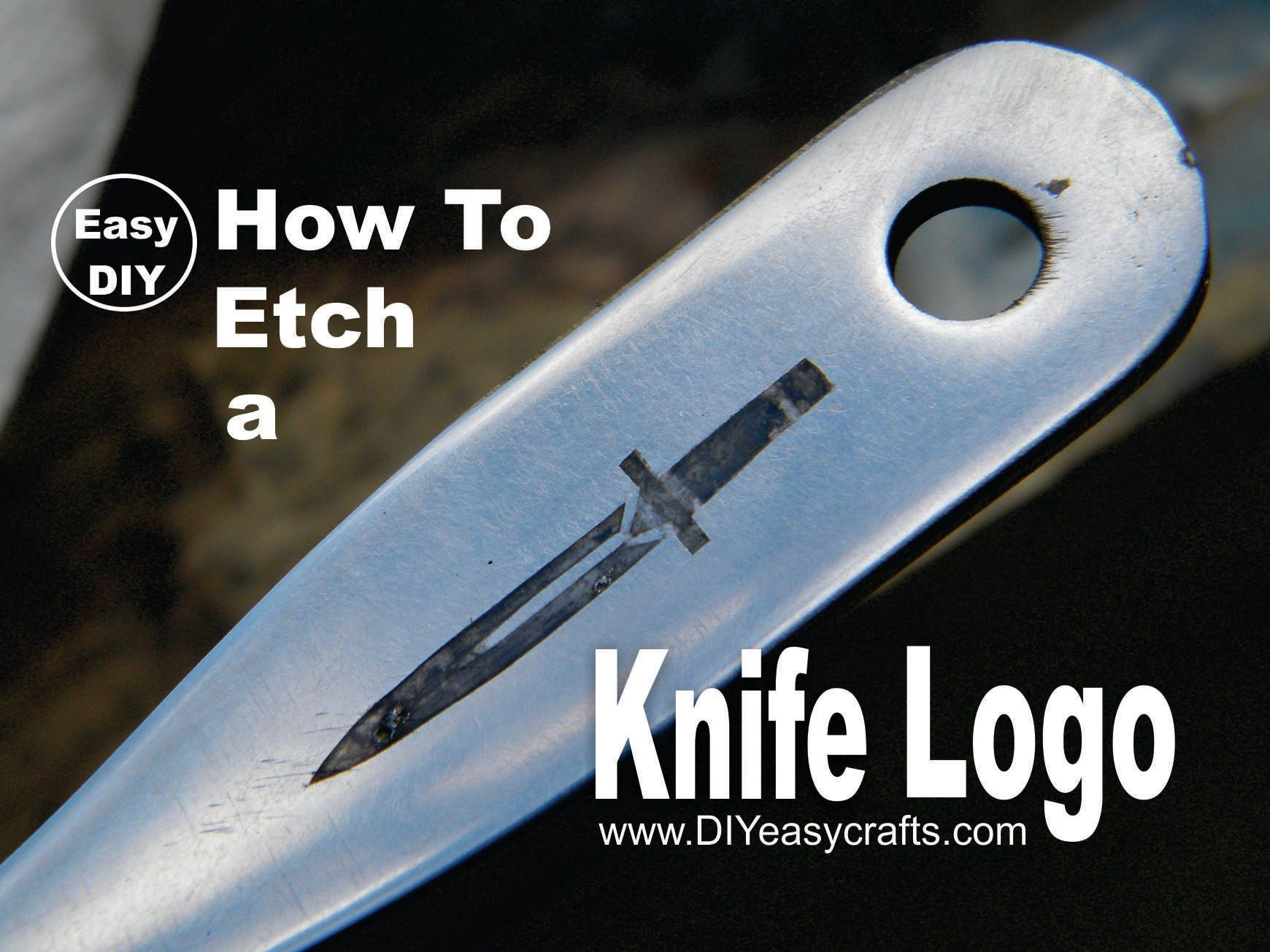 Diy Knife Logo Metal Etching How To Project How To