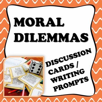 Moral dilemma discussion cards / writing prompts | Moral Development