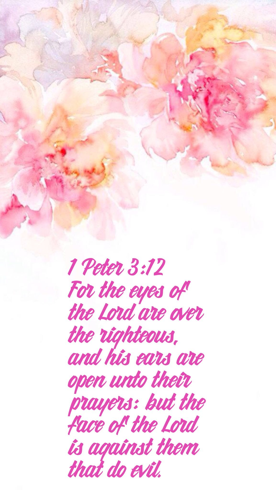 1 Peter 3:12 - For the eyes of the Lord are over the righteous, and ...
