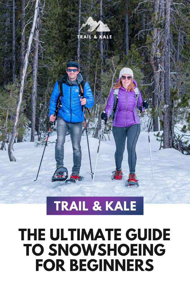 The Ultimate Guide To Snowshoeing For Beginners 2020 In 2020 Snow Shoes Beginners Skiing Snowboarding