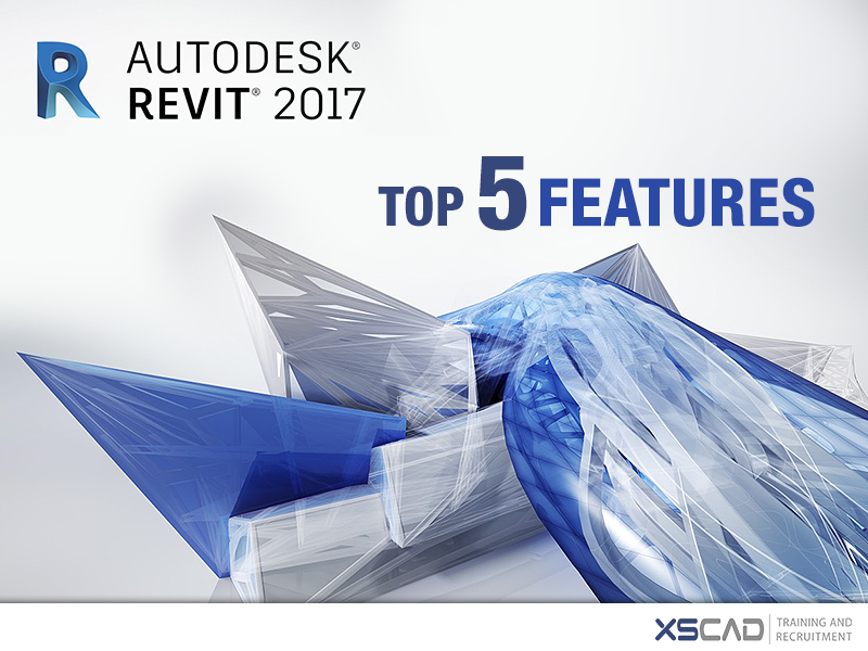 Top 5 Features Added In Revit 2017 Autodesk Has Released The Latest Update To Its Revit Softwar Autodesk Revit Revit Architecture Building Information Modeling