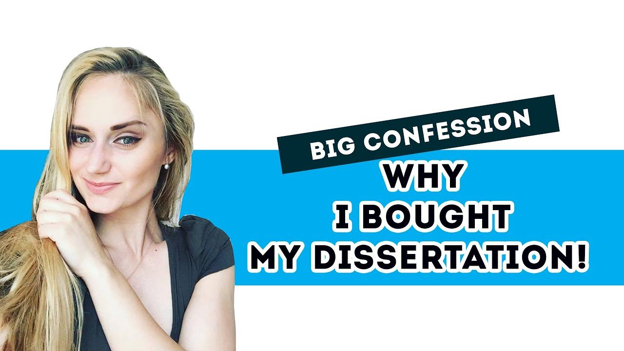 Why I Bought My Dissertation Big Confession Essay Writing Expository Check