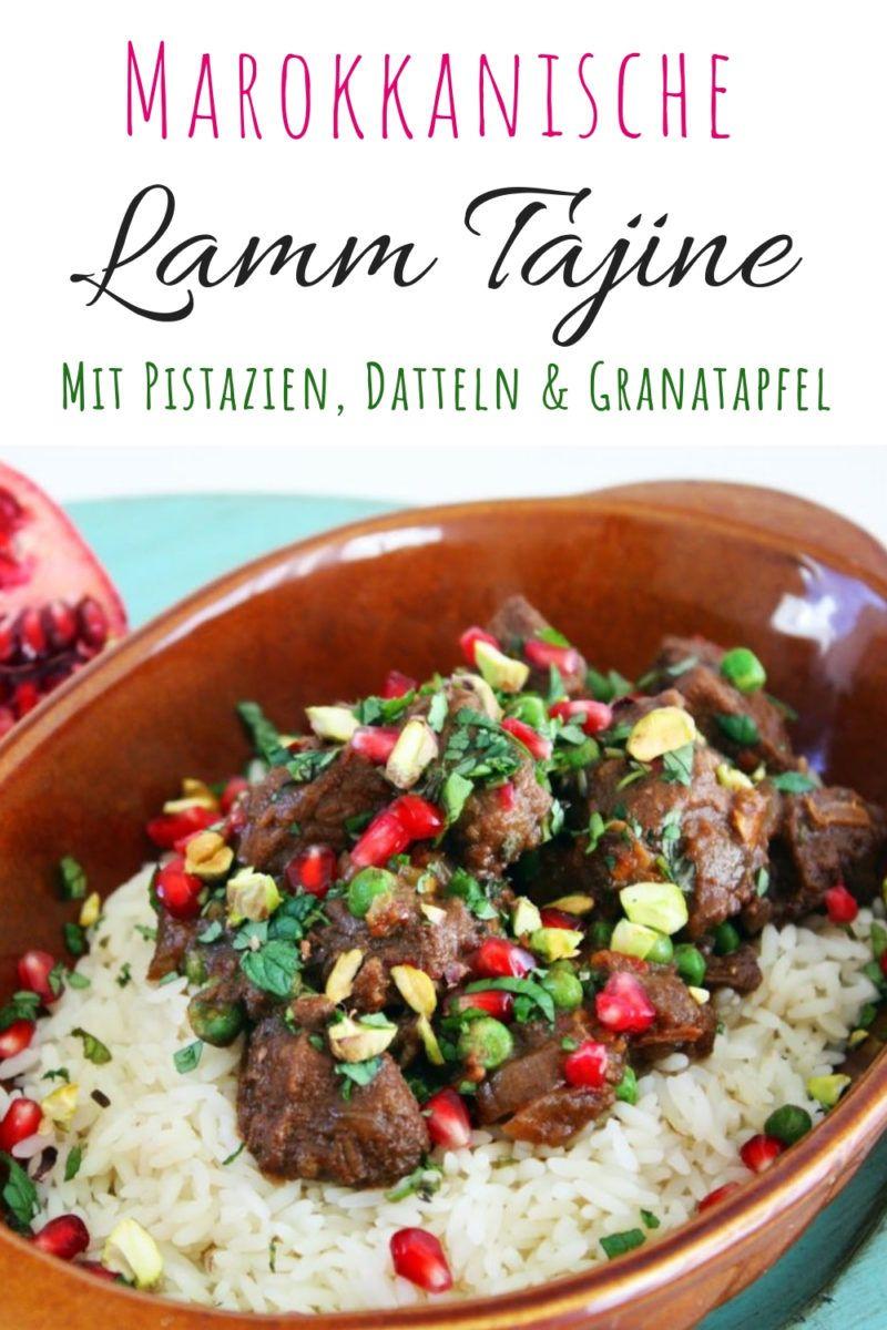 Lamm Tajine Mit Granatapfelsaft Datteln Und Pistazien Schmorgericht Rezept Lamm Tajine Tajine Rezepte Marokkanische Rezepte