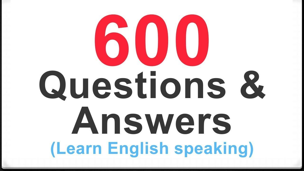 600 Common English Questions And Answers For Beginners English