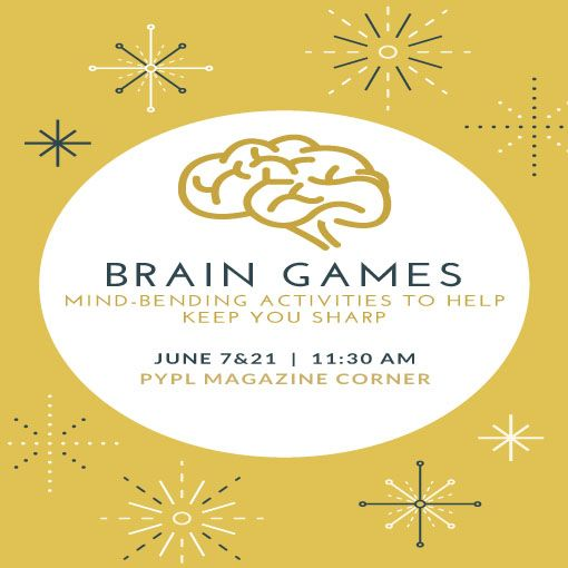 June 7&21: Meet in the magazine corner for another mind-tingling game to get your mental juices flowing!  No previous experience or registration necessary.  This is a fun way to exercise your cranium through easy-to-learn word games and lots of socializing.