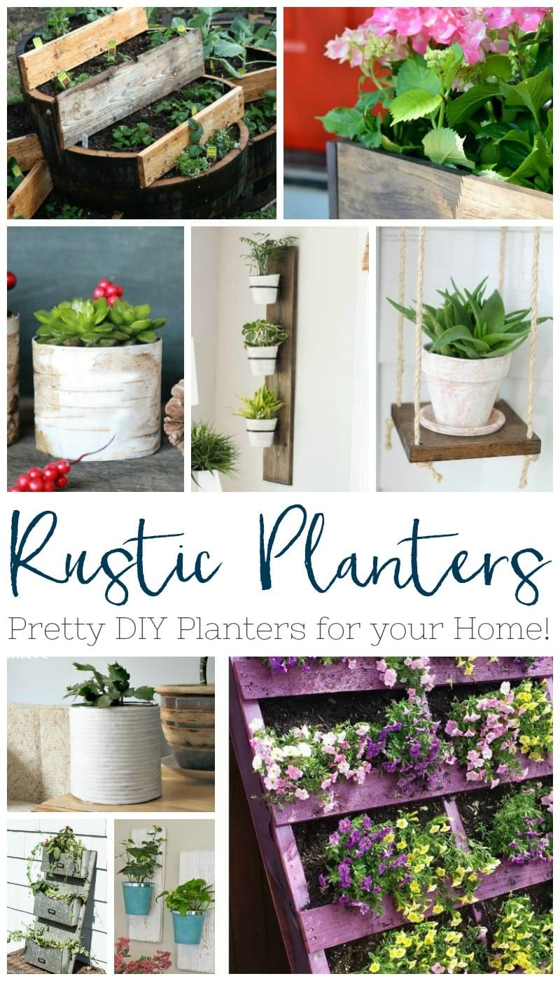 Here Are A Few Simple Ideas For Creating A Rustic Planter Rustic Planters Pretty Diy Planters For Your Hom Rustic Planters Diy Planters Garden Planters Diy
