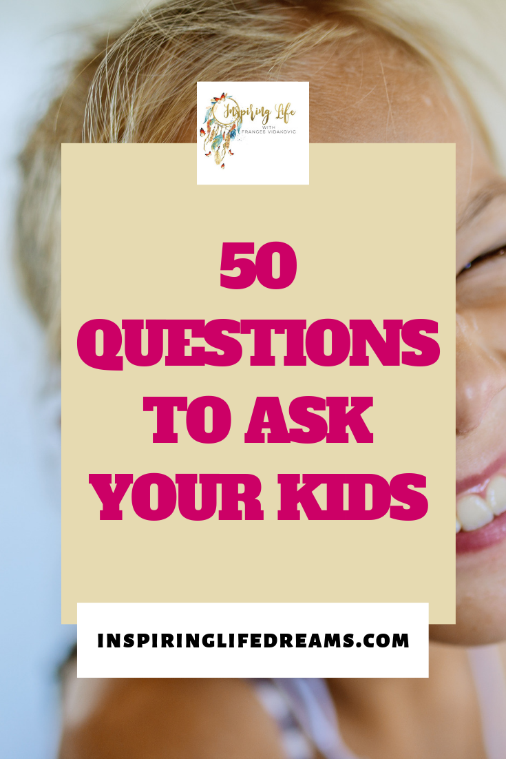 50 Fun Questions To Ask Your Kids Get To Know Them