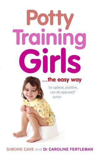 Best Way To Potty Train: Potty Training Girls By Simone Cave