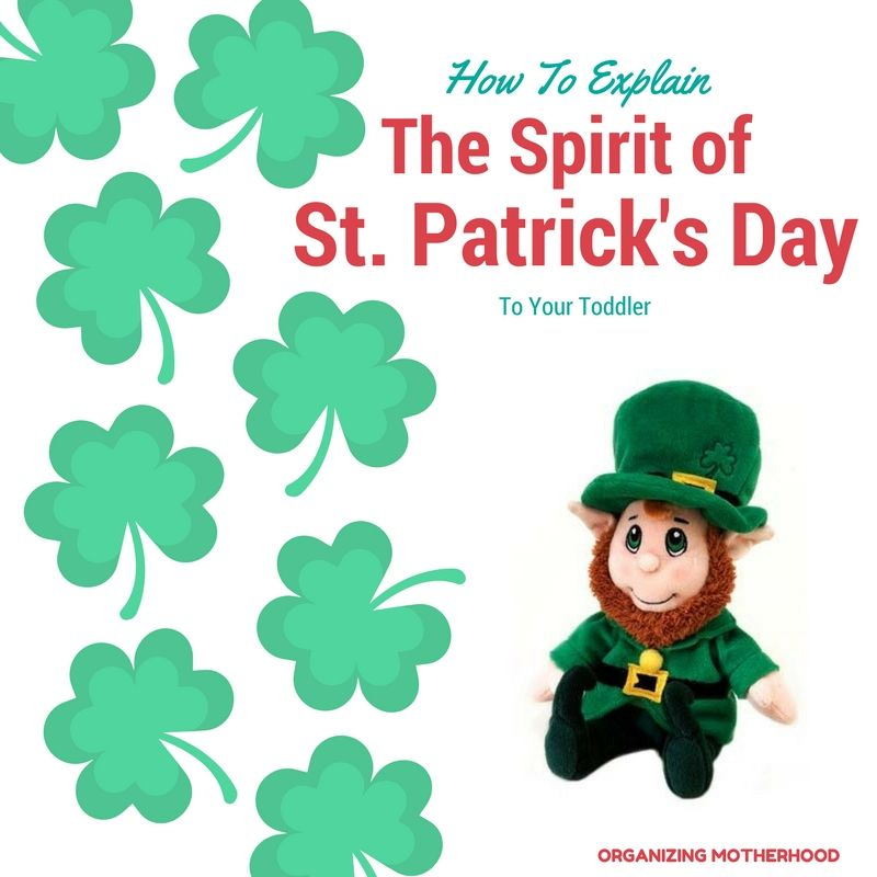 How do you explain St. Patrick's day to your toddler? Read my post on Organizing Motherhood http://www.organizingmotherhood.com and learn about the 7 facts/legends I will be using to explain it to my little Morgan.
