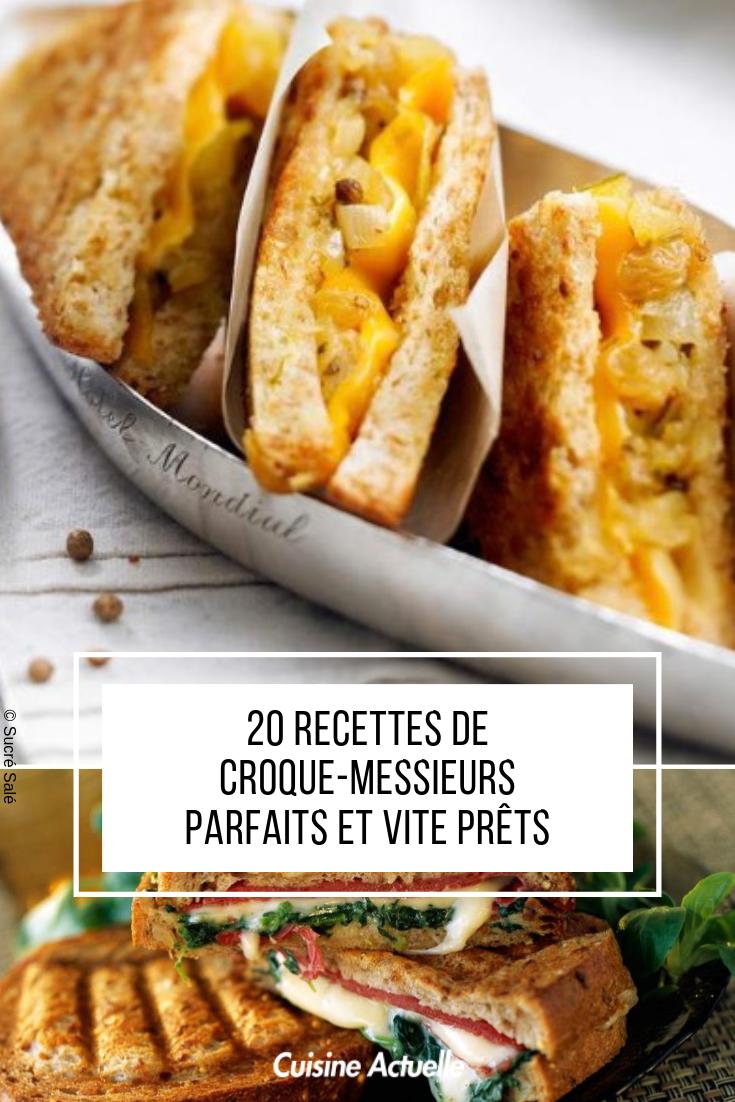 20 Recettes De Croque Messieurs Parfaits Et Vite Prets Recette Croque Monsieur Recettes De Cuisine Recette