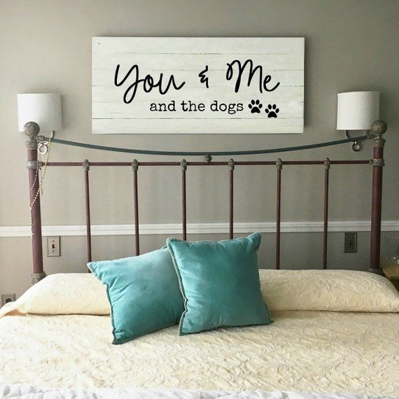 You  me and the dogs sign anniversary master bedroom wall decor large wood for above bed also rh pinterest
