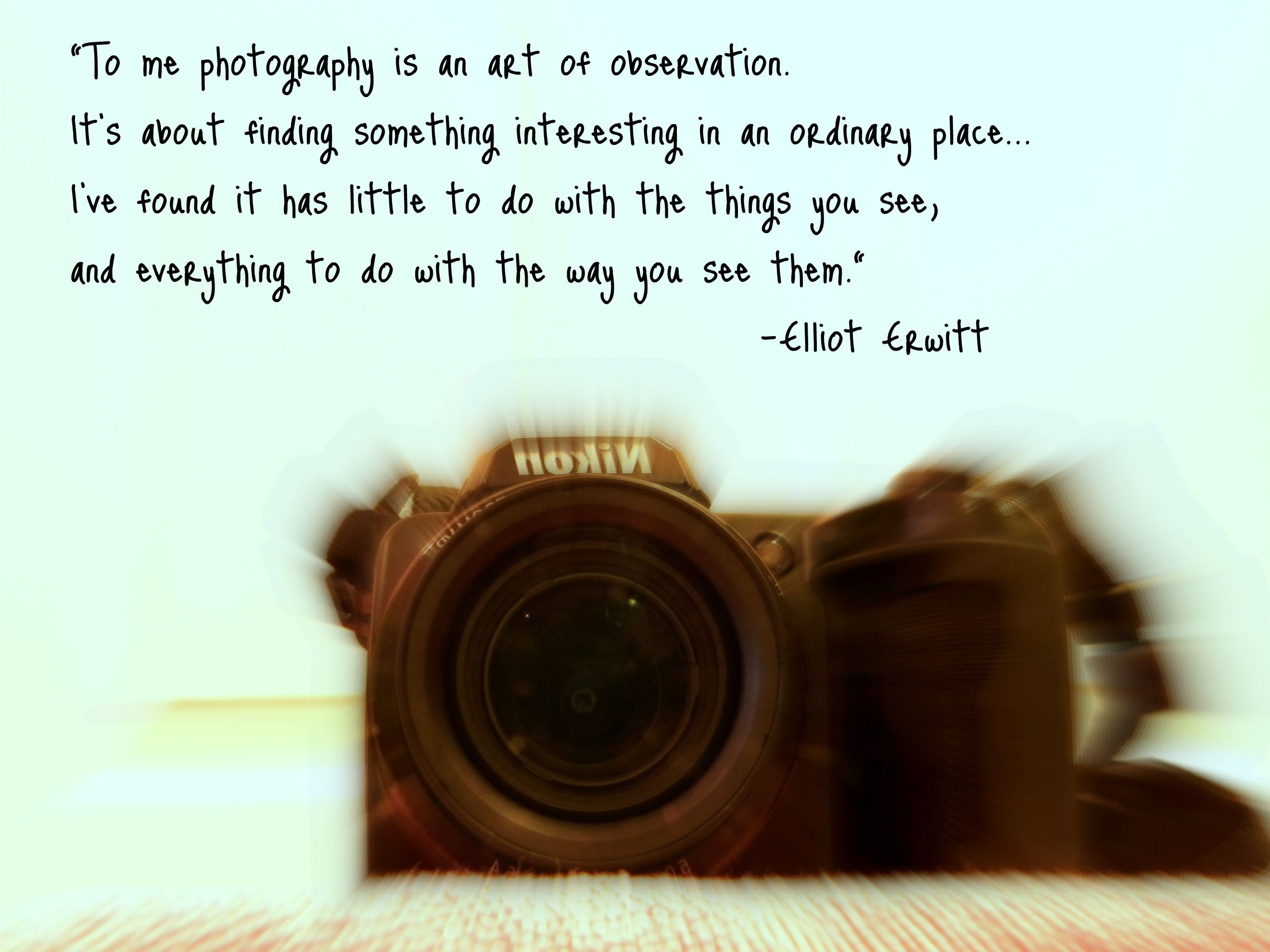 photography is an art of observation Quotes about