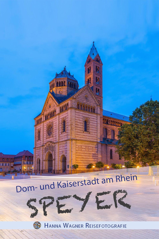 Bilder Zu Speyer Von Reisen Reisefotografie Speyer