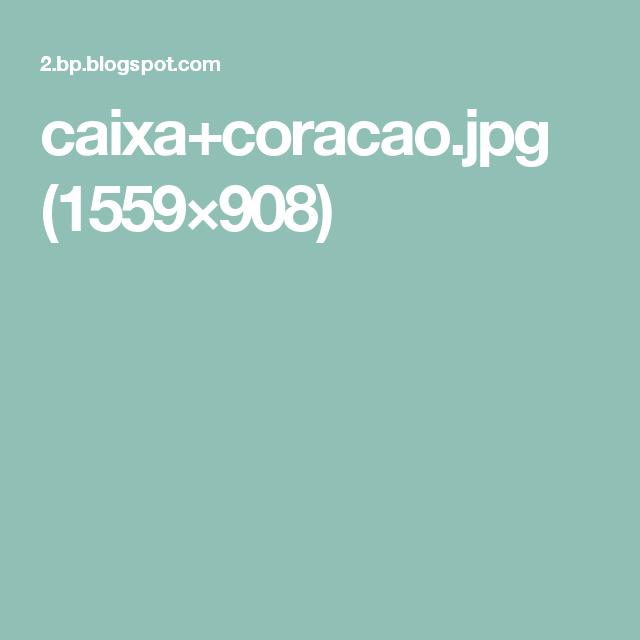 caixa+coracao.jpg (1559×908)