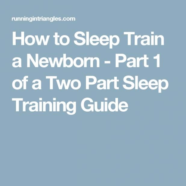 , How to Sleep Train a Newborn – Part 1 of a Two Part Sleep Training Guide #sleeptraining #sleep #training #sleep #training, My Babies Blog 2020, My Babies Blog 2020