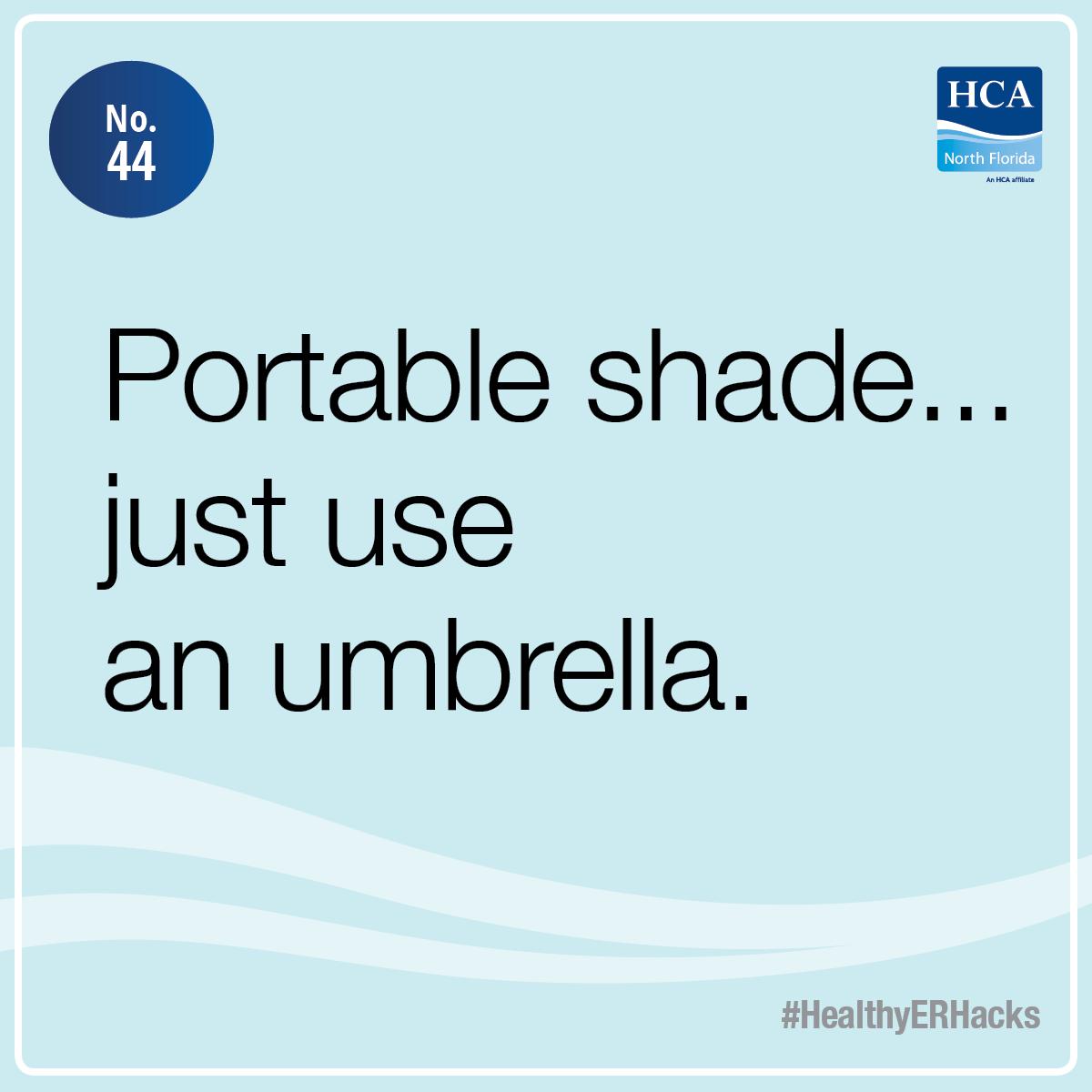 Temperatures under the shade can be 10-15 degrees lower than in direct sunlight! #HealthyERHacks