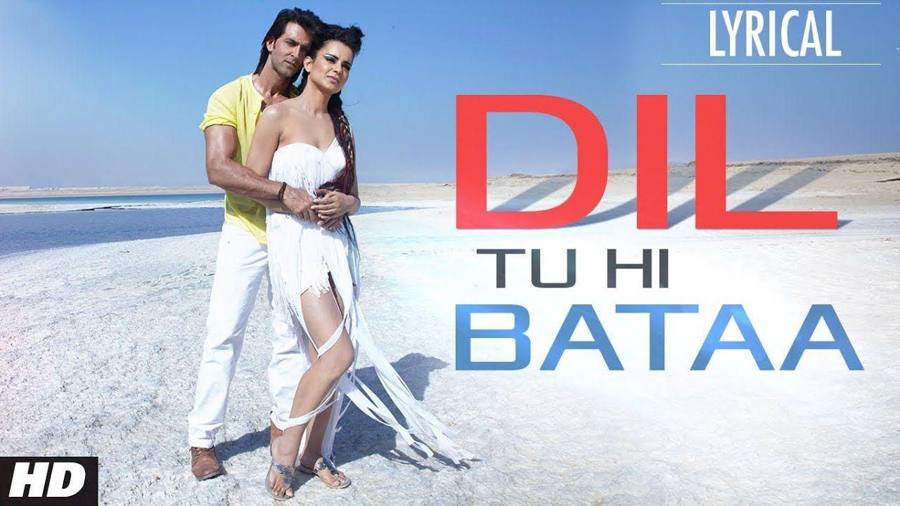 Dil Tu Hi Bataa Full Song With Lyrics Krrish 3 Hrithik Roshan Kangana Ranaut Youtube Songs Songs 2013 Movie Songs