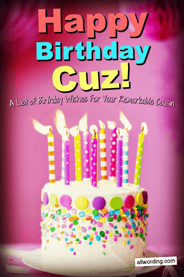 Happy Birthday, Cuz! 50+ Birthday Wishes For Your Remarkable Cousin in 2020    Happy birthday wishes cousin, Happy birthday cousin, Happy birthday  wishes quotes