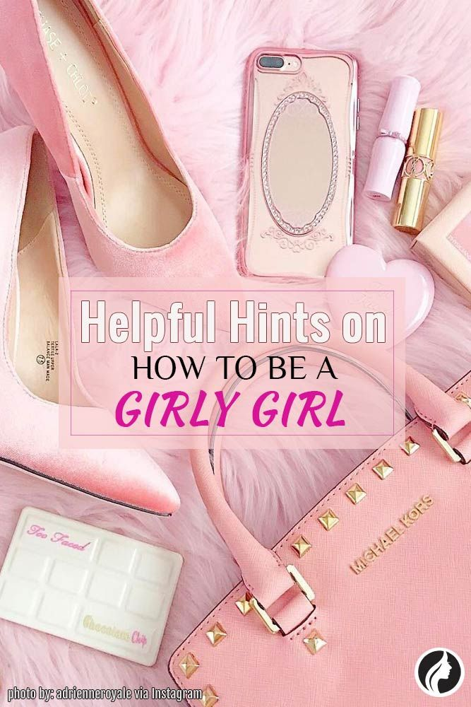 Guide to being a girly girl