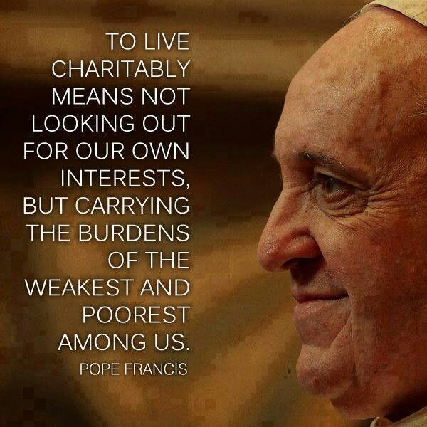 Live Charitably Pope Francis Quotes Pope Quotes Pope Francis