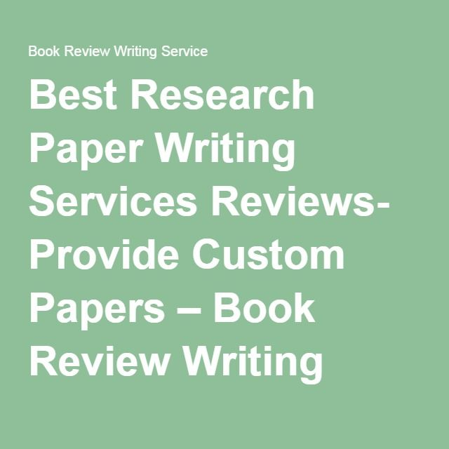 Best Research Paper Writing Services Reviews Provide Custom Papers Paper Writing Service Writing Services Research Paper Writing Service