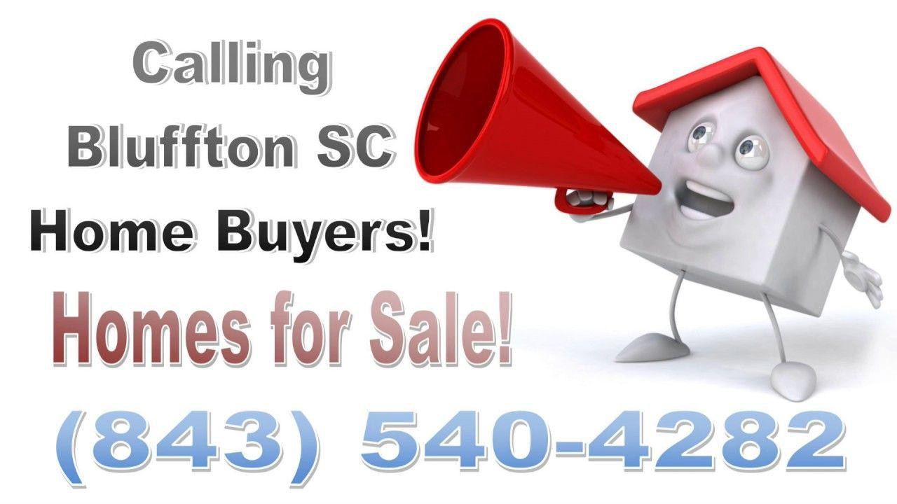Calling Bluffton South Carolina Home Buyers Http Www