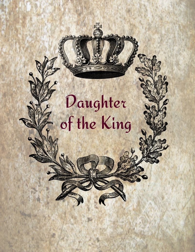 Daughter Of The King Blessing Quotes Daughters Of The King King