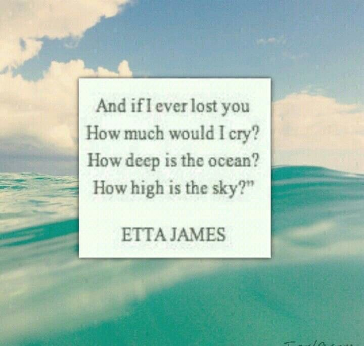 Etta James Ocean/Love Quote