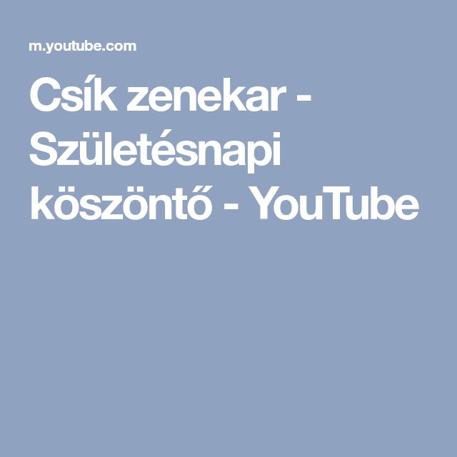 youtube születésnapi idézetek Csík zenekar   Születésnapi köszöntő   YouTube | Youtube, Lucia, Katy
