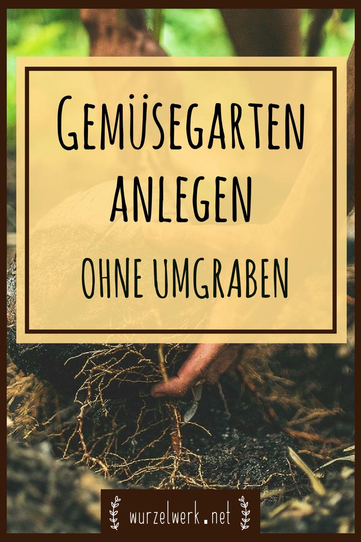Gem segarten anlegen ohne umgraben greenhouse for Neuen garten anlegen