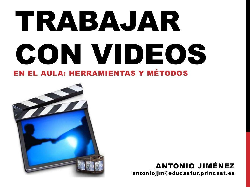 trabajar-con-videos by Antonio Jiménez via Slideshare