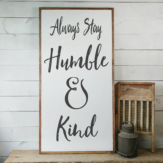 House Warming Gift Always Stay Humble and Kind Custom Wooden Sign