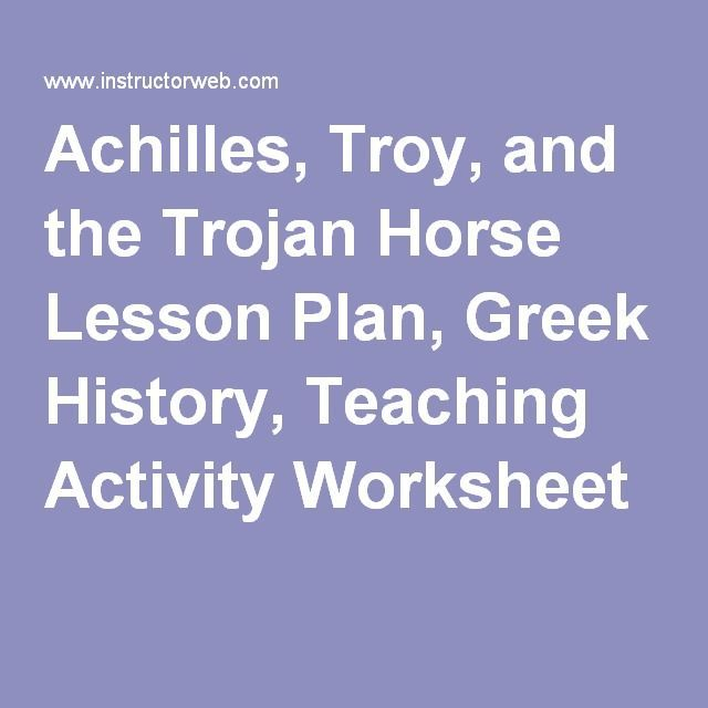Achilles, Troy, and the Trojan Horse Lesson Plan, Greek History ...