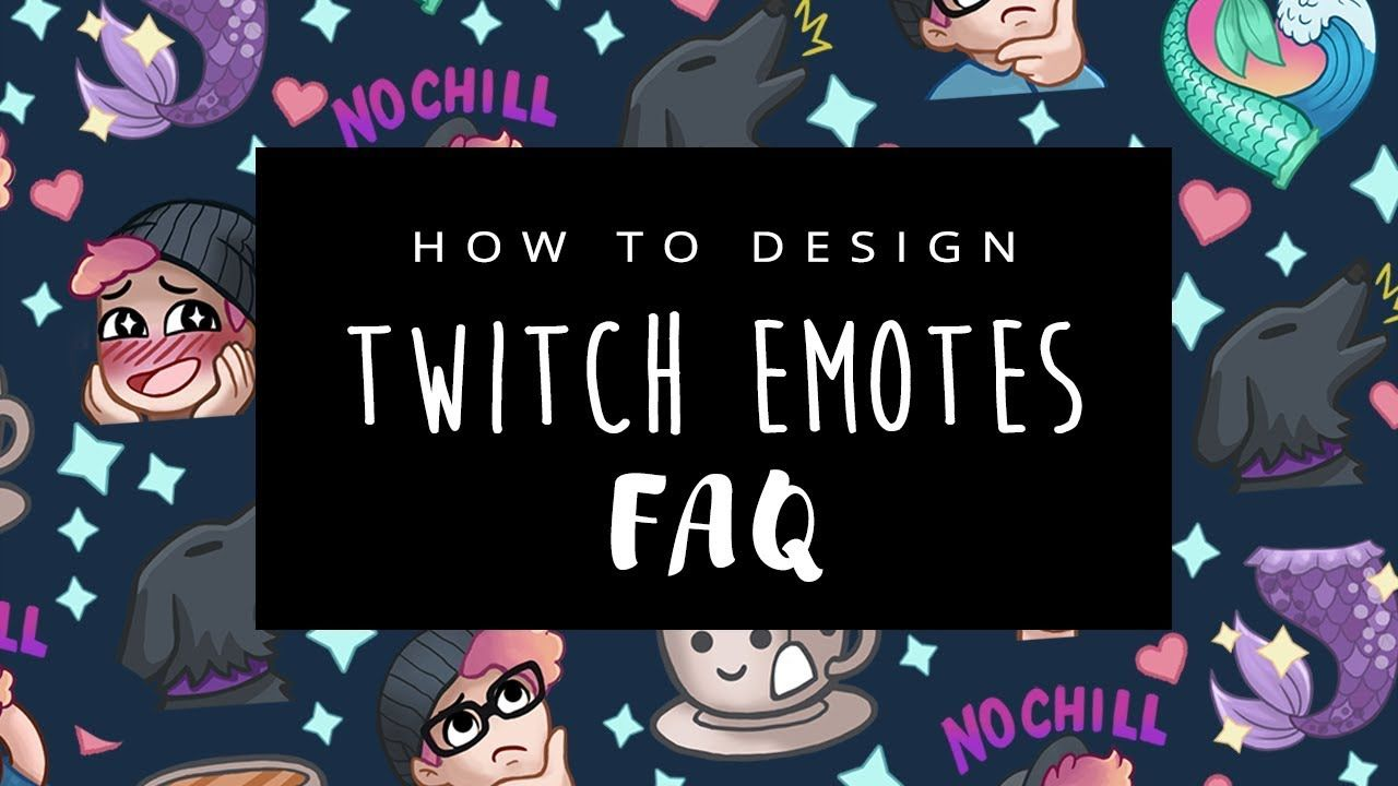 How To Design Twitch Emotes Frequently Asked Questions Cc In 2020 Twitch This Or That Questions How To Makr