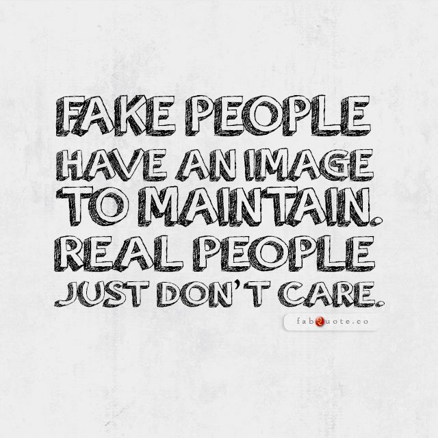 Fake People Vs Real People Fabulous Quotes Real People Quotes Fake People Quotes Fake People