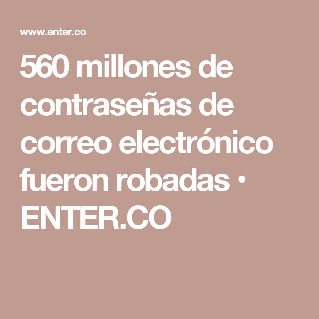560 millones de contraseñas de correo electrónico fueron robadas • ENTER.CO