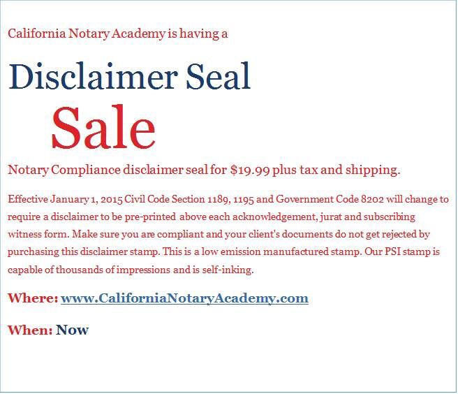 http://californianotaryacademy.com/store/notary-tools/california-disclaimer-stamp-psi.html